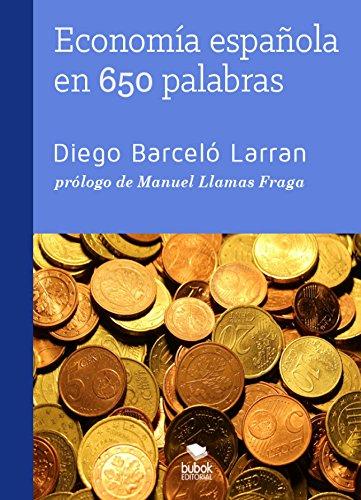 Economía española en 650 palabras eBook: Barceló Larran, Diego: Amazon.es: Tienda Kindle