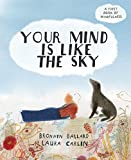 Your Mind is Like the Sky: A First Book of Mindfulness