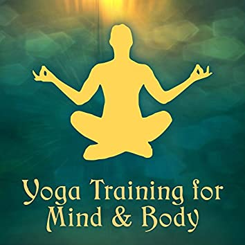 Yoga Training for Mind & Body – Relaxing New Age Songs, Meditate in Peace, Yoga Melodies, Inner Journey