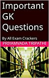 Important GK Questions: By All Exam Crackers (English Edition)