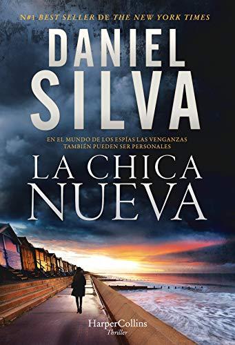 La chica nueva (Suspense / Thriller) de [Daniel Silva, VICTORIA HORRILLO LEDESMA]