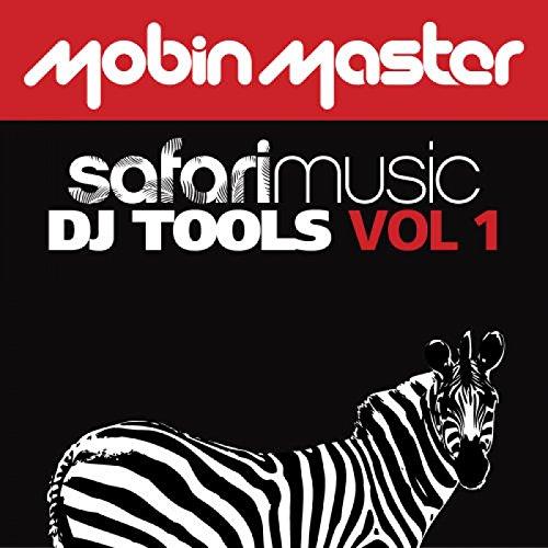 Mobin Master Presents Safari DJ Tools Volume 1