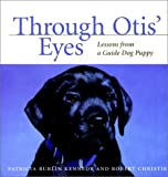 Through Otis' Eyes:  Lessons from a Guide Dog Puppy