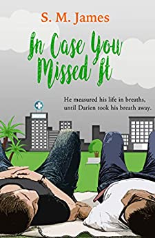 In Case You Missed It: LGBTQ Second Shot Romance (The #lovehim Series Book 5) by [S. M. James]