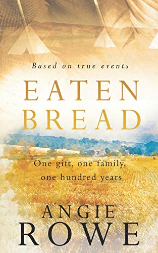 Eaten Bread: One Gift, One Family, One Hundred Yearsの詳細を見る