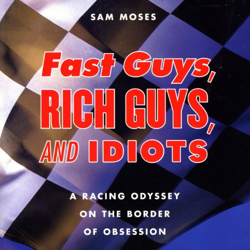 Fast Guys, Rich Guys, and Idiots audiobook cover art