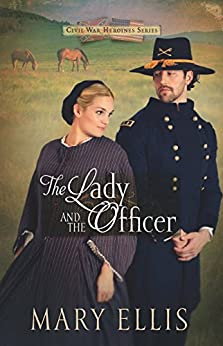 The Lady and the Officer (Civil War Heroines Series Book 2) by [Mary Ellis]
