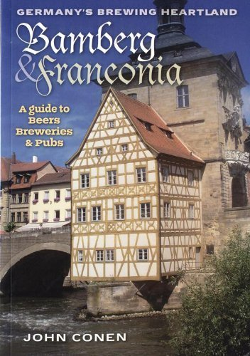Bamberg and Franconia: Germany's Brewing Heartland by John Conen (2010-07-02)