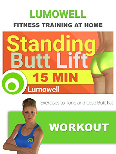 Standing Butt Lift Workout. 15 Minute Exercises to Tone and Lose Butt Fat