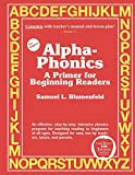 Alpha-Phonics: A Primer for Beginning Readers (Blumenfeld Books)