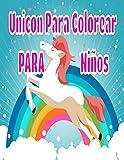 Unicon Para Colorear PARA Niños: Unicornios libro de colorear 68 bonitos dibujos...