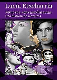 Mujeres Extraordinarias par Lucía Etxebarria