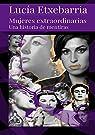 Mujeres Extraordinarias par Etxebarria