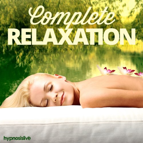Complete Relaxation Hypnosis audiobook cover art