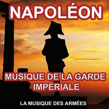 Napoléon (Musique de la Garde Impériale) [Les plus grandes musiques napoléoniennes]
