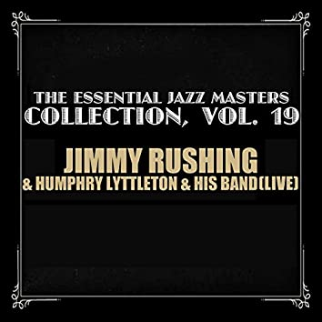The Essential Jazz Masters Collection, Vol. 19: Jimmy Rushing with Humphrey Lyttleton & His Band (Live)