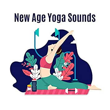 New Age Yoga Sounds - For Yoga and Meditation Practice