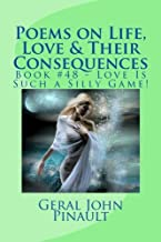 Poems on Life, Love & Their Consequences: Book #48 - Love Is Such a Silly Game!
