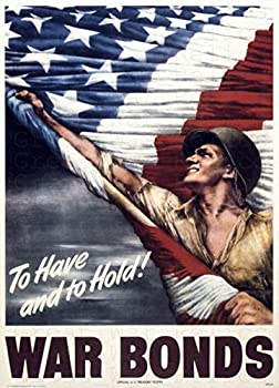 UpCrafts Studio Design AmericanWW2PropagandaPoster - Size 11.7 x 16.5 - to Have and to Hold! WAR Bonds - World War 2 Military Art Prints Replica - WW2 Militaria Wall Art Decor for Home for Office