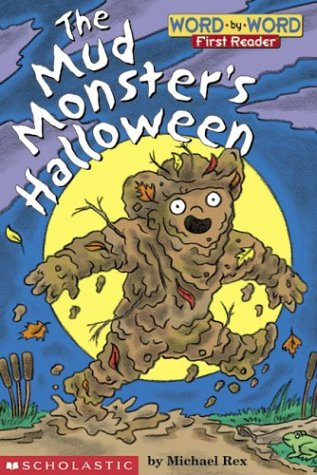 Mud Monster's Halloween (Word-By-Word First Reader)の詳細を見る