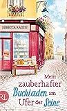 Rebecca Raisin: Mein zauberhafter Buchladen am Ufer der Seine