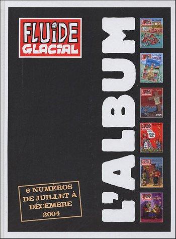 Album Reliure N 18 - 2e Semestre 2004: FLUIDE GLACIAL : 337-338-339-340-341-342 JUILLET A DECEMBRE 04 (DIVERS FLUIDE GLACIAL)