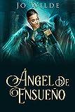 Ángel De Ensueño: En Español (La Serie Del Ángel nº 1)