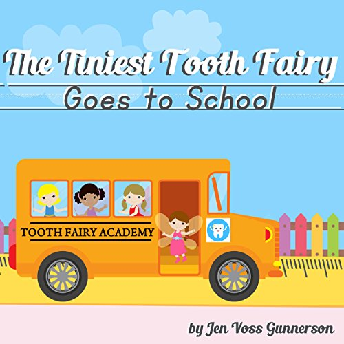 The Tiniest Tooth Fairy Goes to School audiobook cover art