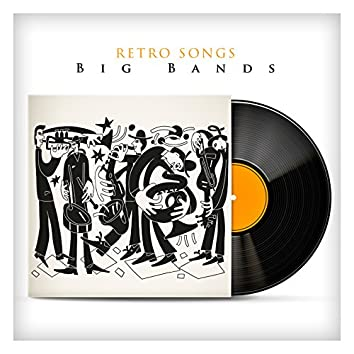 Retro Songs By Big Bands