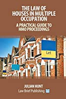 The Law of Houses in Multiple Occupation: A Practical Guide to HMO Proceedings