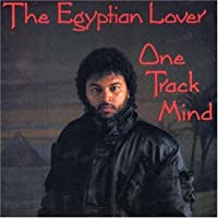 One Track Mind by Egyptian Lover (1995-02-15)