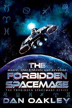 The Forbidden Spacemage (The Forbidden Spacemage Series Book 1) by [Dan Oakley]