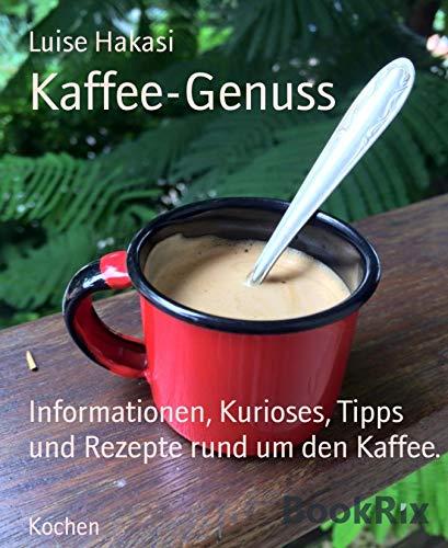Kaffee-Genuss: Informationen, Kurioses, Tipps und Rezepte rund um den Kaffee.