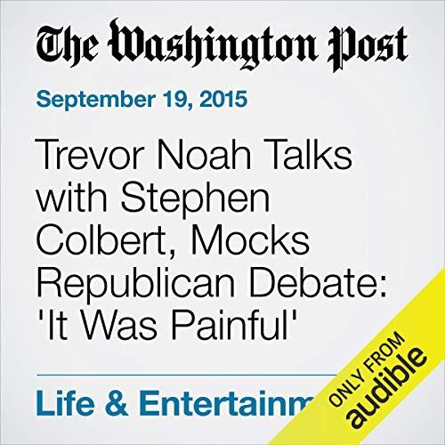 Trevor Noah Talks with Stephen Colbert, Mocks Republican Debate: 'It Was Painful' cover art