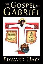 [(The Gospel of Gabriel: A Life of Jesus the Christ )] [Author: Edward M Hays] [Jan-2000]