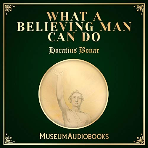 What a Believing Man Can Do audiobook cover art