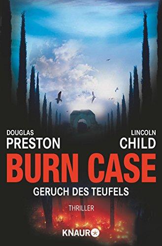 Burn Case: Geruch des Teufels: Special Agent Pendergasts 5. Fall (Ein Fall für Special Agent Pendergast, Band 5)