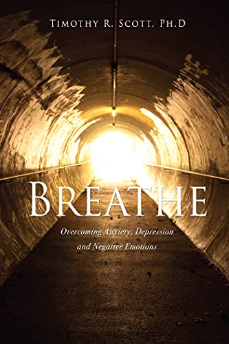 Breathe: Overcoming Anxiety, Depression and Negative Emotions