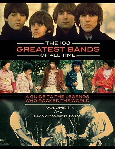 The 100 Greatest Bands of All Time: A Guide to the Legends Who Rocked the World [2 volumes] (English Edition)