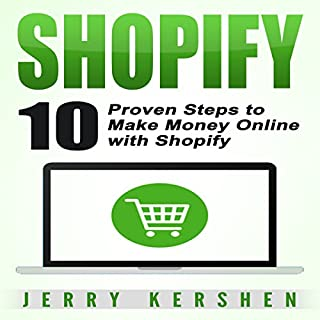 Shopify: 10 Proven Steps to Make Money Online with Shopify audiobook cover art