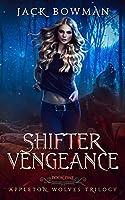 Shifter Vengeance (Appleton Wolves)