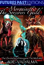 Morgaine and the Sorcerers Guild [The Chronicles of Morgaine the Witch #10]