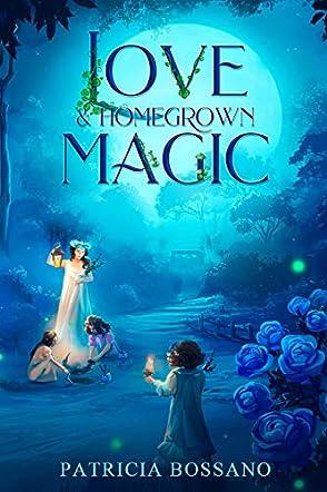 Love & Homegrown Magic