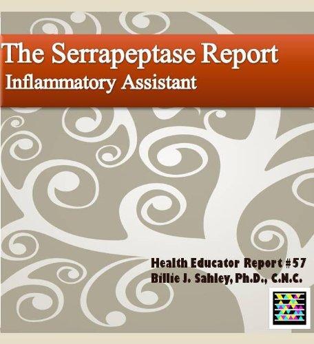 The Serrapeptase Report, Inflammatory Assistant - Health Educator Report #57 (English Edition)