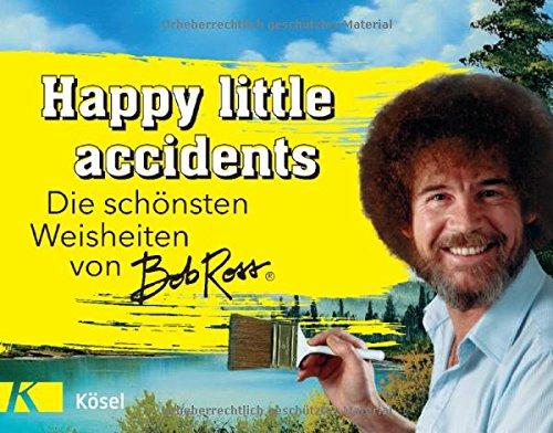 Happy little accidents: Die schönsten Weisheiten von Bob Ross