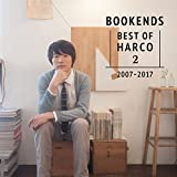 BOOKENDS -BEST OF HARCO 2- [2007-2017] (SPECIAL LIMITED EDITION)