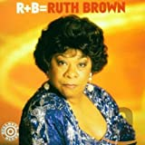 R+B = Ruth Brown - uth Brown
