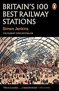Britain's 100 Best Railway Stations by [Simon Jenkins]