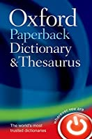 Oxford Paperback Dictionary and Thesaurus (Dictionary/Thesaurus)