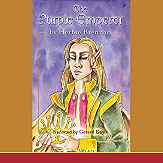 The Purple Emperor                   By:                                                                                                                                 Herbie Brennan                               Narrated by:                                                                                                                                 Gerard Doyle                      Length: 12 hrs and 13 mins     29 ratings     Overall 4.2